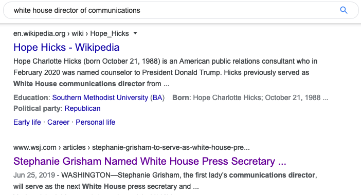 "This image is a screenshot of the search results from having typed in, ""White House Director of Communications"" on the search bar of Google. An article dated June 25, 2019 by Rebecca Ballahus from Wall Street Journal shows up as the third result with a snippet."