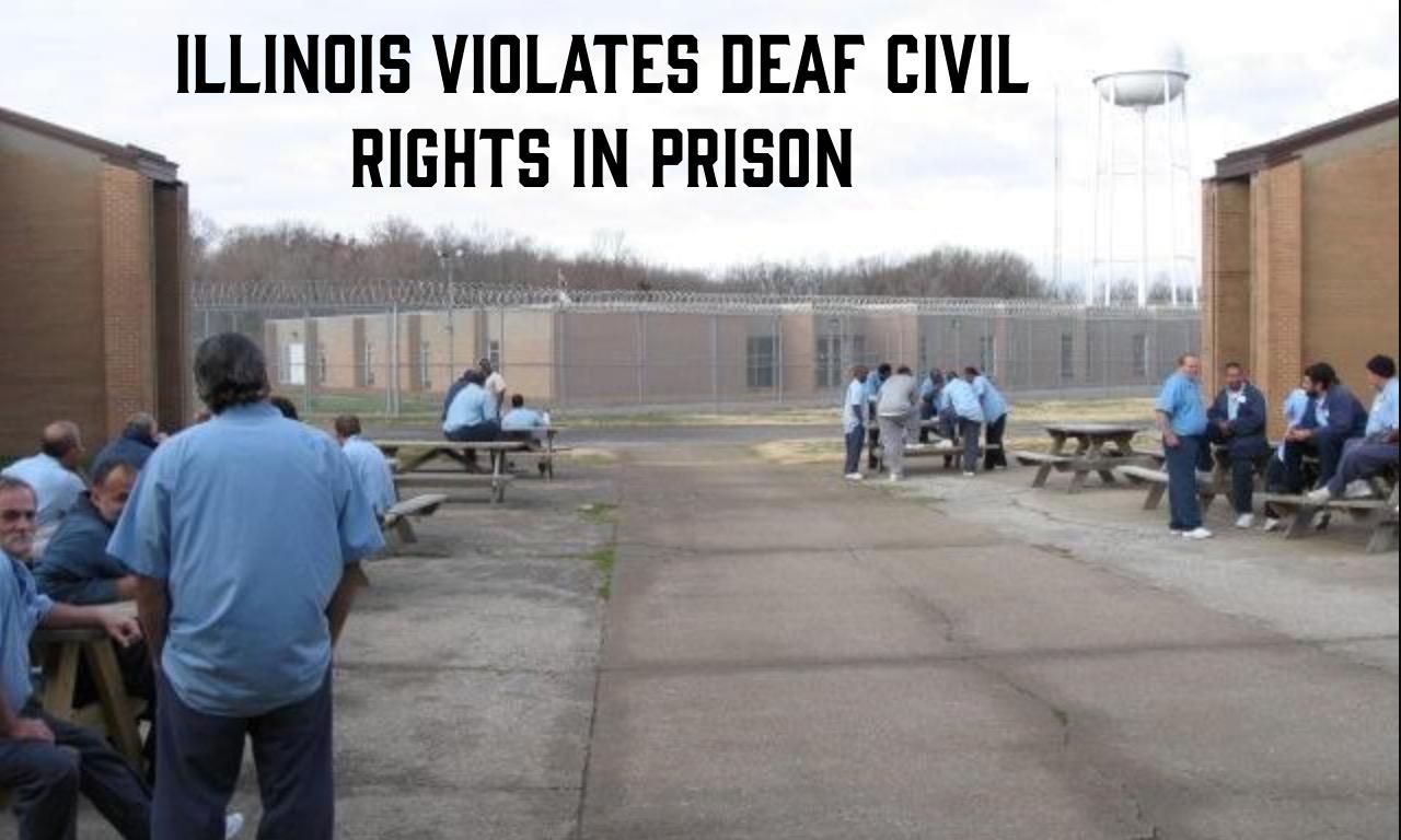 Illinois Violates Deaf Civil Rights in Prison