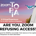 UPDATED: Is ZOOM Avoiding Responsibility of Accessibility for Zoomtopia?